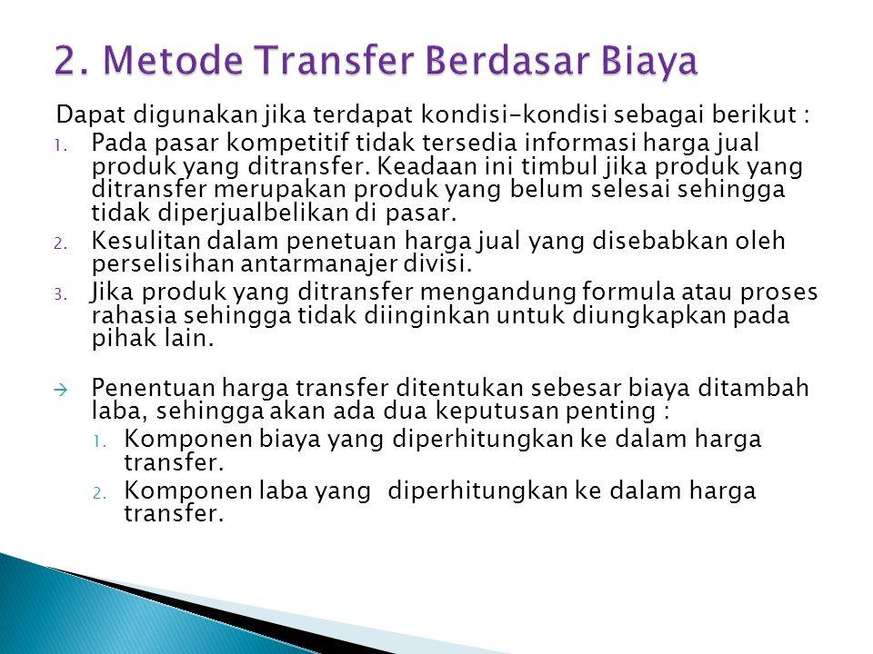 2. Metode Transfer Berdasar Biaya