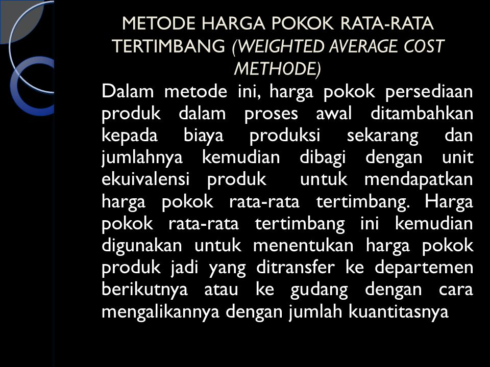 METODE HARGA POKOK RATA-RATA TERTIMBANG (WEIGHTED AVERAGE COST METHODE)