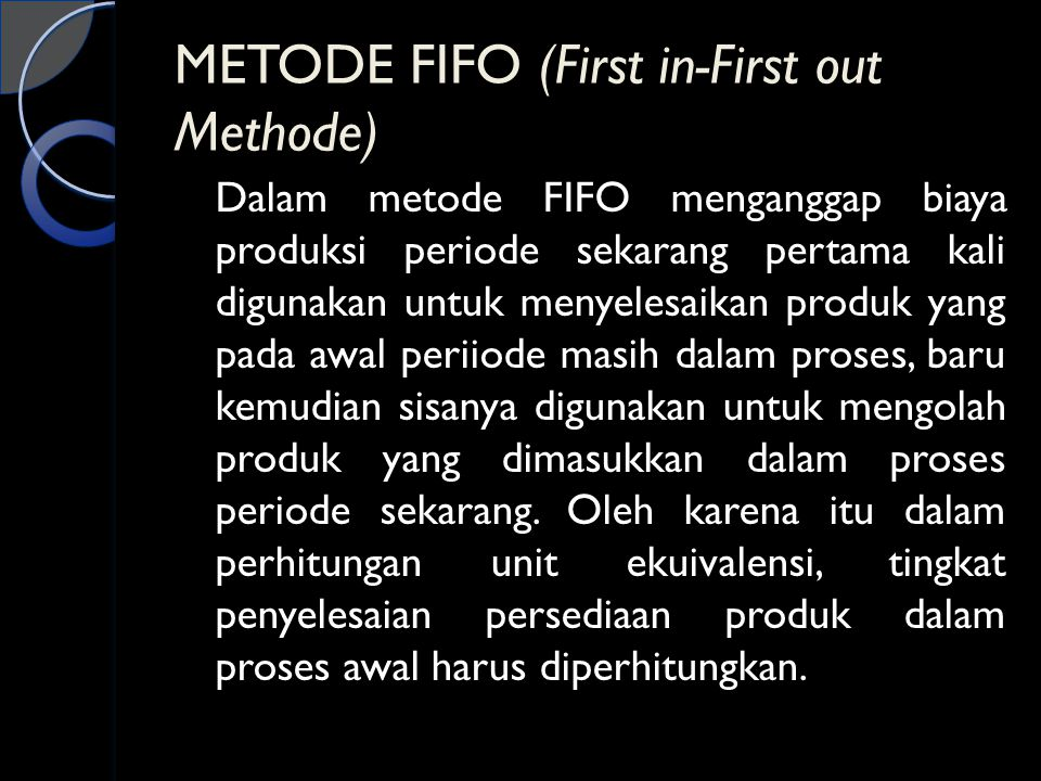 METODE FIFO (First in-First out Methode)