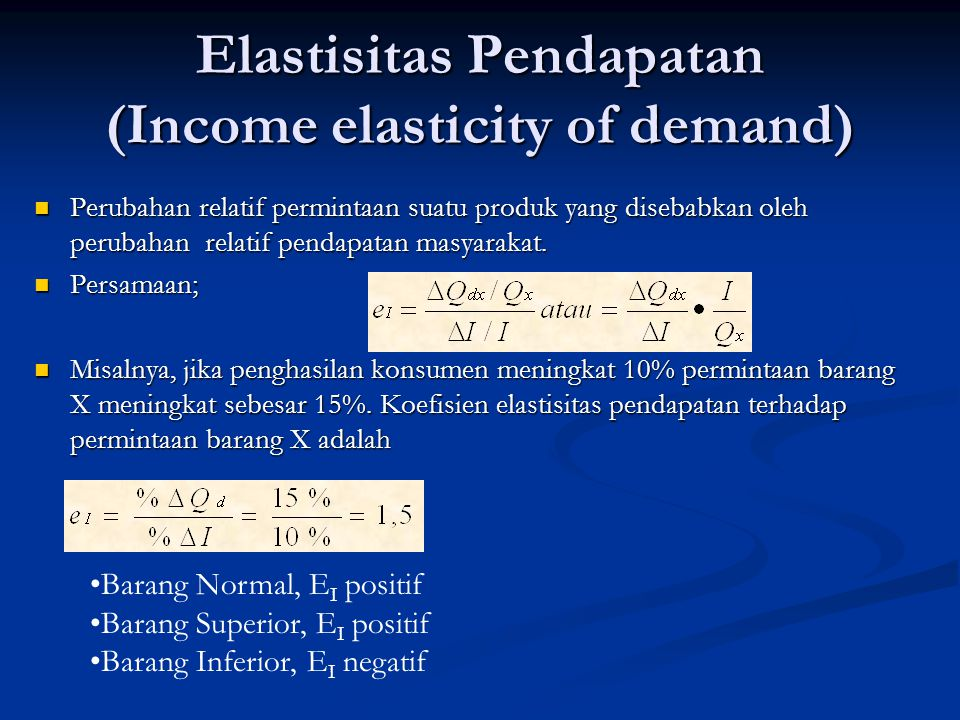 Elastisitas Pendapatan (Income elasticity of demand)