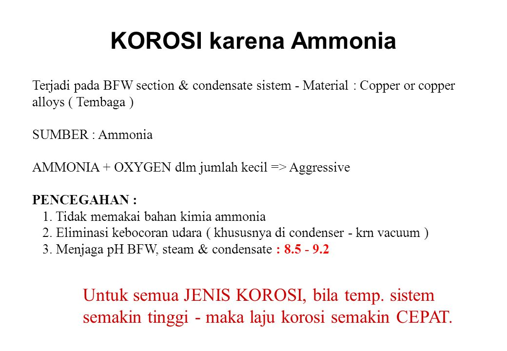 KOROSI karena Ammonia Terjadi pada BFW section & condensate sistem - Material : Copper or copper alloys ( Tembaga )