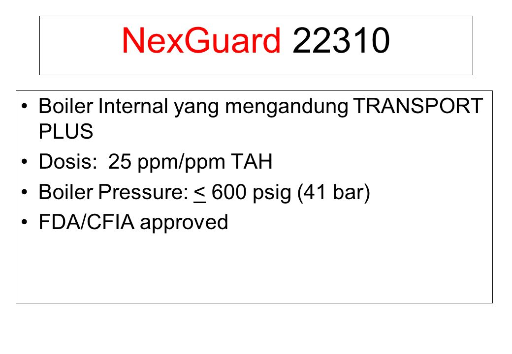 NexGuard 22310 Boiler Internal yang mengandung TRANSPORT PLUS