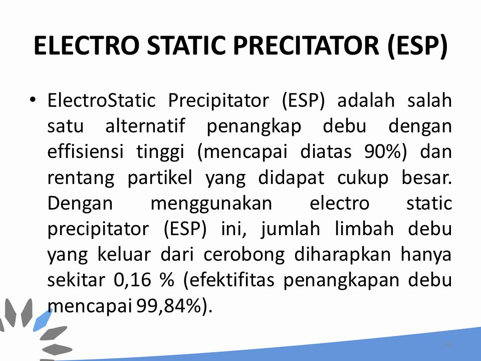 ELECTRO STATIC PRECITATOR (ESP)