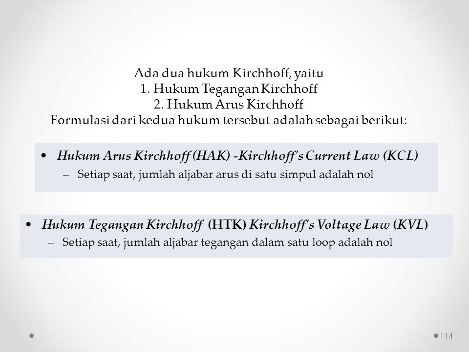 Ada dua hukum Kirchhoff, yaitu 1. Hukum Tegangan Kirchhoff