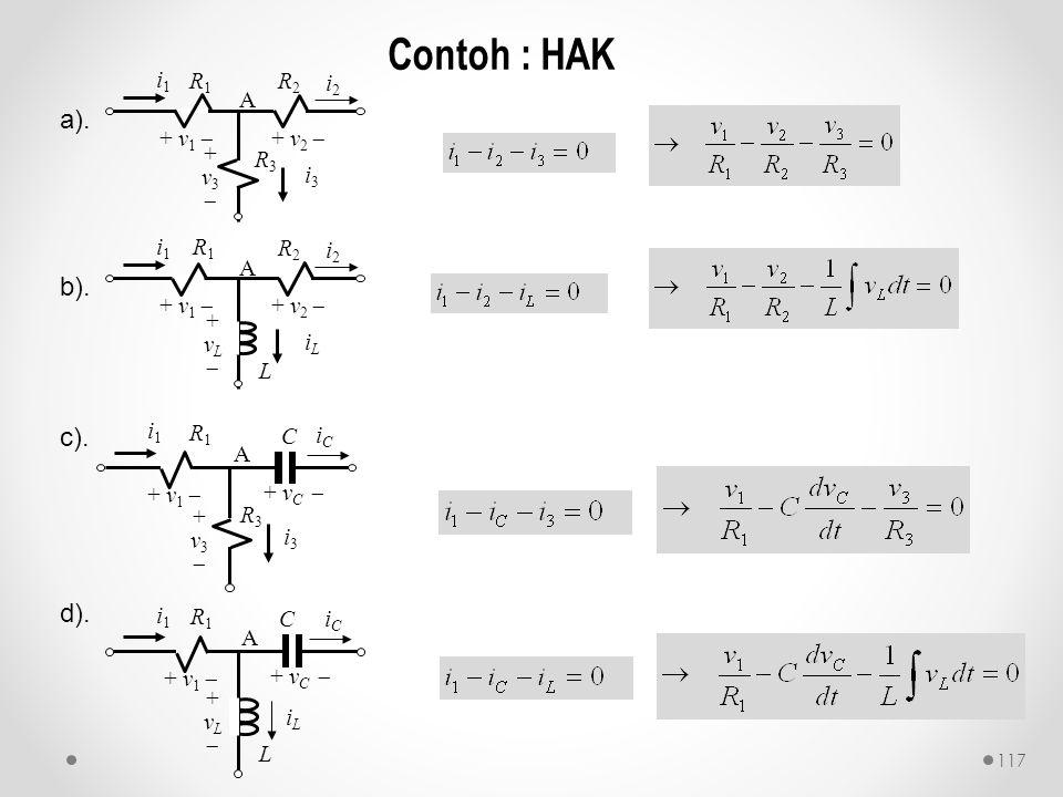 Contoh : HAK a). b). c). d). + v3  + v1  R3 i1 i2 i3 R1 R2 + v2  A