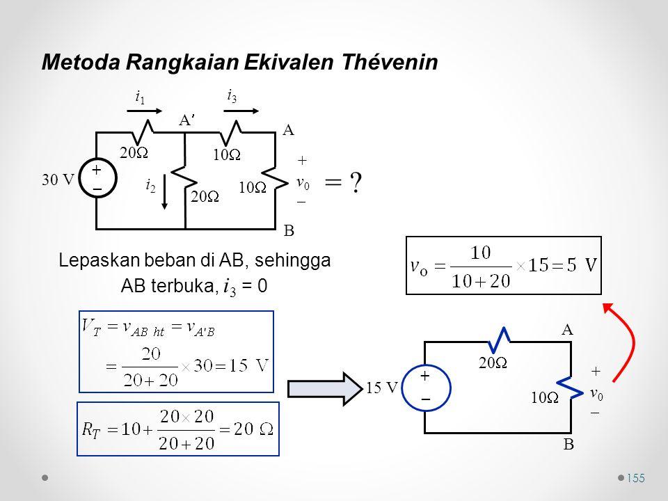 Lepaskan beban di AB, sehingga AB terbuka, i3 = 0