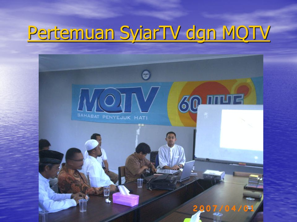 Pertemuan SyiarTV dgn MQTV