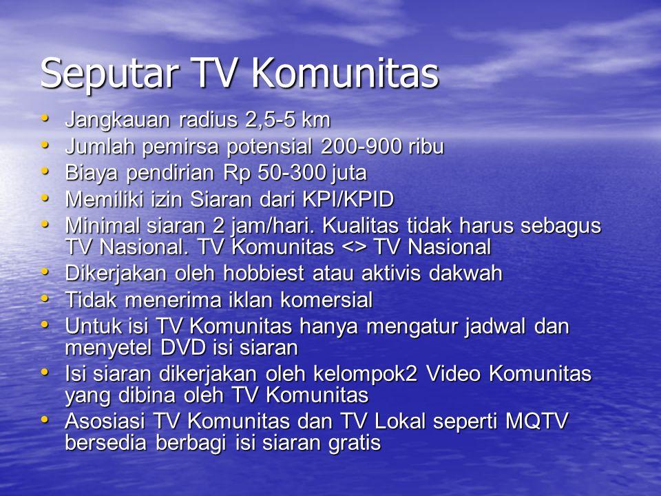 Seputar TV Komunitas Jangkauan radius 2,5-5 km