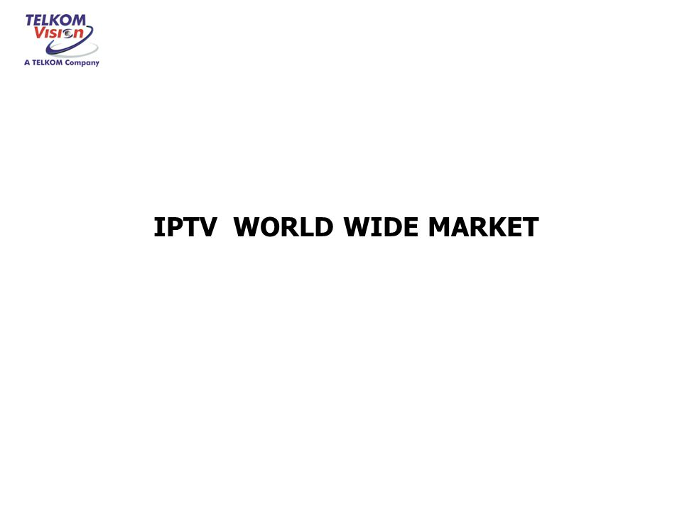 IPTV WORLD WIDE MARKET