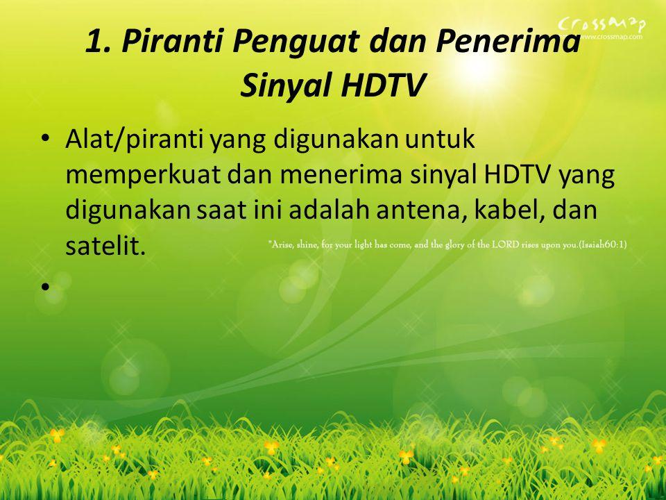1. Piranti Penguat dan Penerima Sinyal HDTV