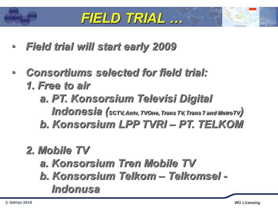 FIELD TRIAL … Field trial will start early 2009