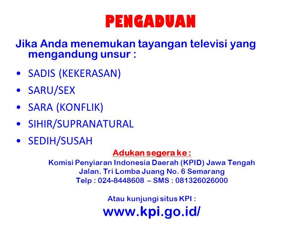 PENGADUAN www.kpi.go.id/ SADIS (KEKERASAN) SARU/SEX SARA (KONFLIK)