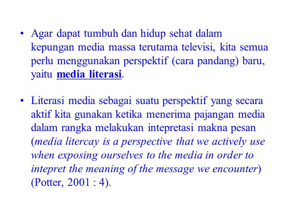 Agar dapat tumbuh dan hidup sehat dalam kepungan media massa terutama televisi, kita semua perlu menggunakan perspektif (cara pandang) baru, yaitu media literasi.
