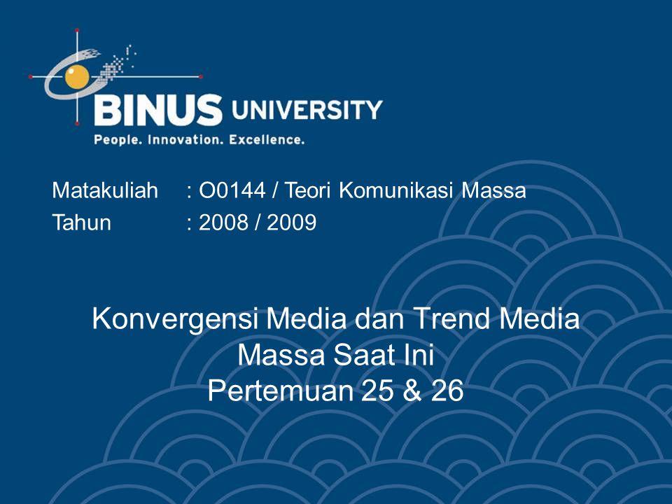 Konvergensi Media dan Trend Media Massa Saat Ini Pertemuan 25 & 26