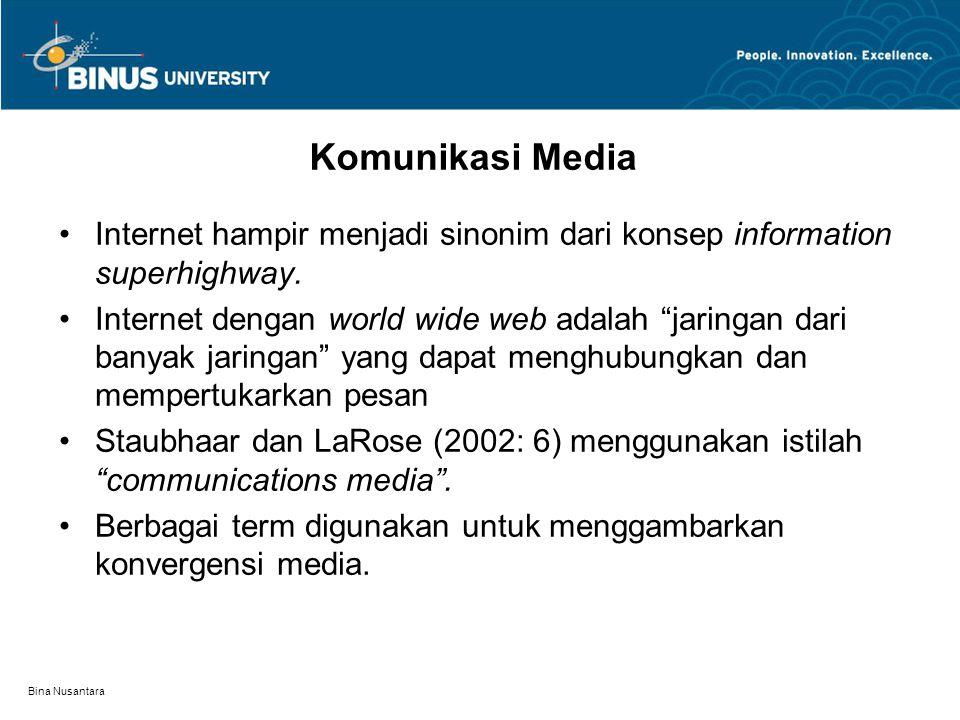 Komunikasi Media Internet hampir menjadi sinonim dari konsep information superhighway.