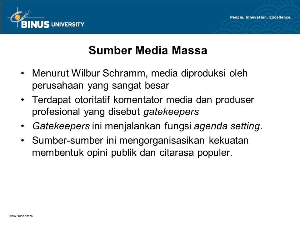Sumber Media Massa Menurut Wilbur Schramm, media diproduksi oleh perusahaan yang sangat besar.