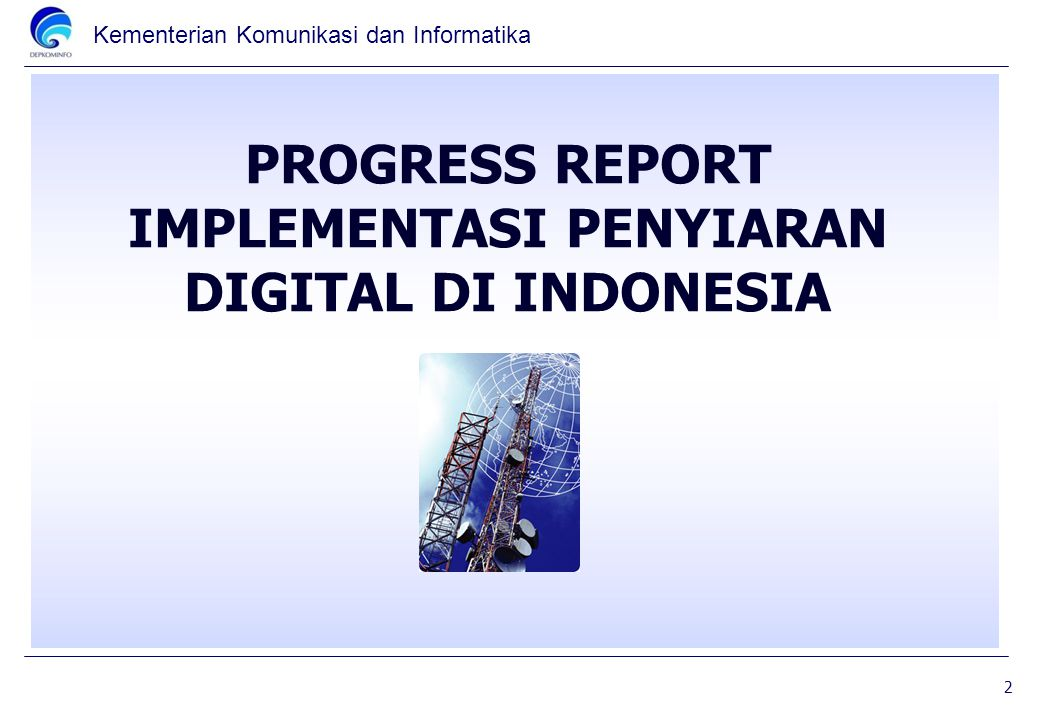 PROGRESS REPORT IMPLEMENTASI PENYIARAN DIGITAL DI INDONESIA