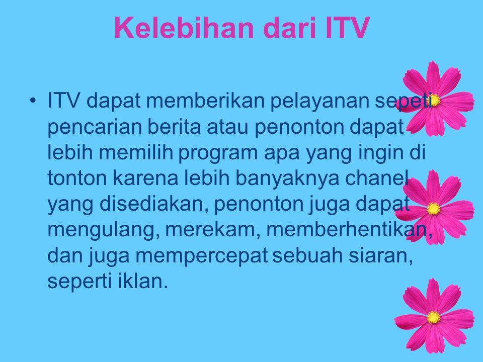 Kelebihan dari ITV