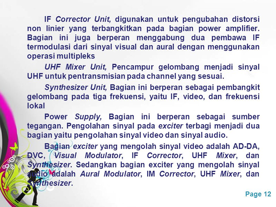 IF Corrector Unit, digunakan untuk pengubahan distorsi non linier yang terbangkitkan pada bagian power amplifier.