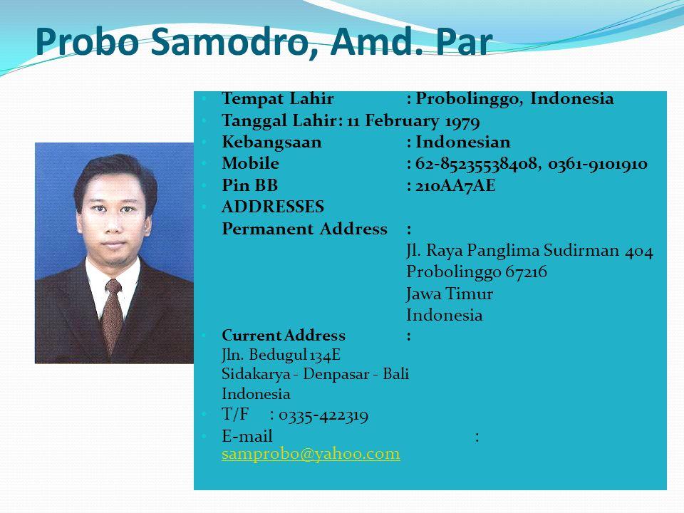 Probo Samodro, Amd. Par Tempat Lahir : Probolinggo, Indonesia