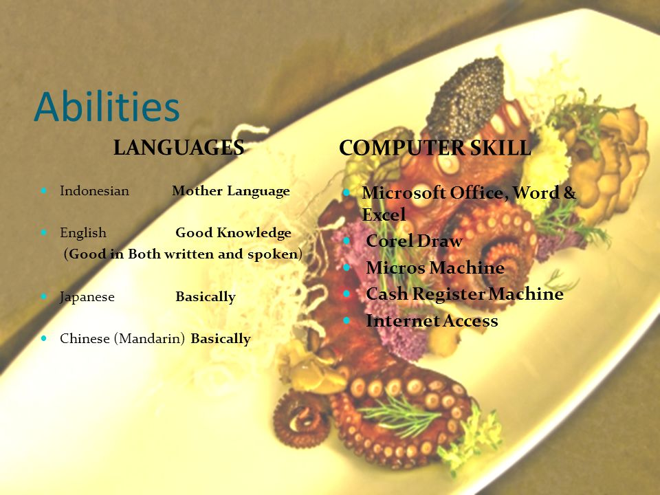 Abilities LANGUAGES COMPUTER SKILL Microsoft Office, Word & Excel