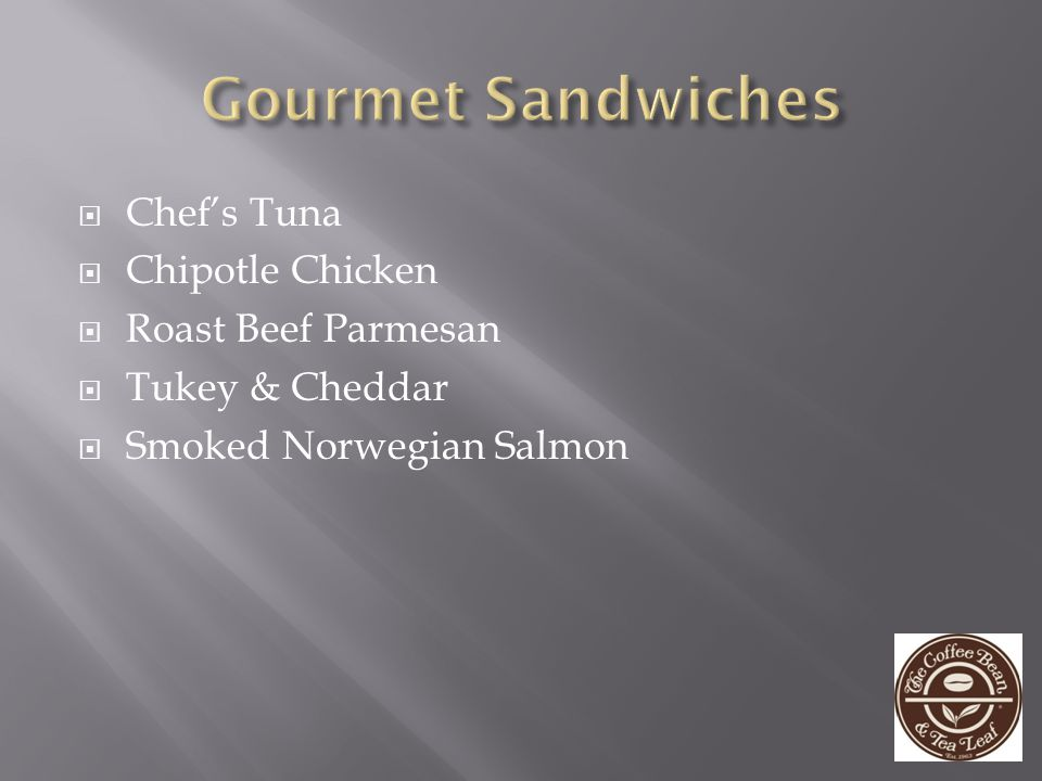 Gourmet Sandwiches Chef's Tuna Chipotle Chicken Roast Beef Parmesan