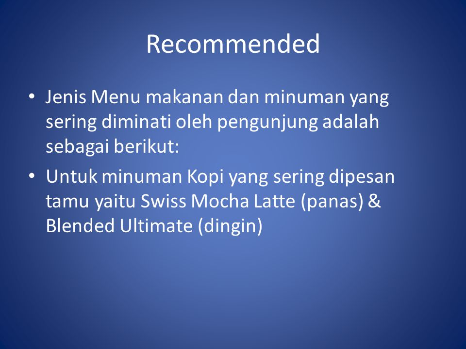 Recommended Jenis Menu makanan dan minuman yang sering diminati oleh pengunjung adalah sebagai berikut: