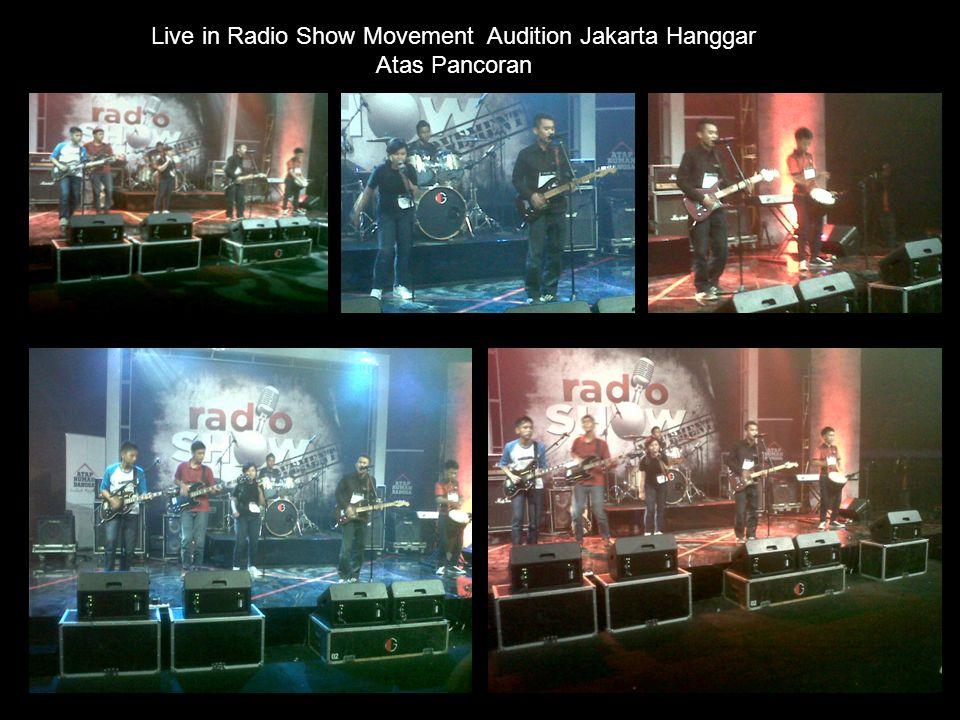 Live in Radio Show Movement Audition Jakarta Hanggar Atas Pancoran