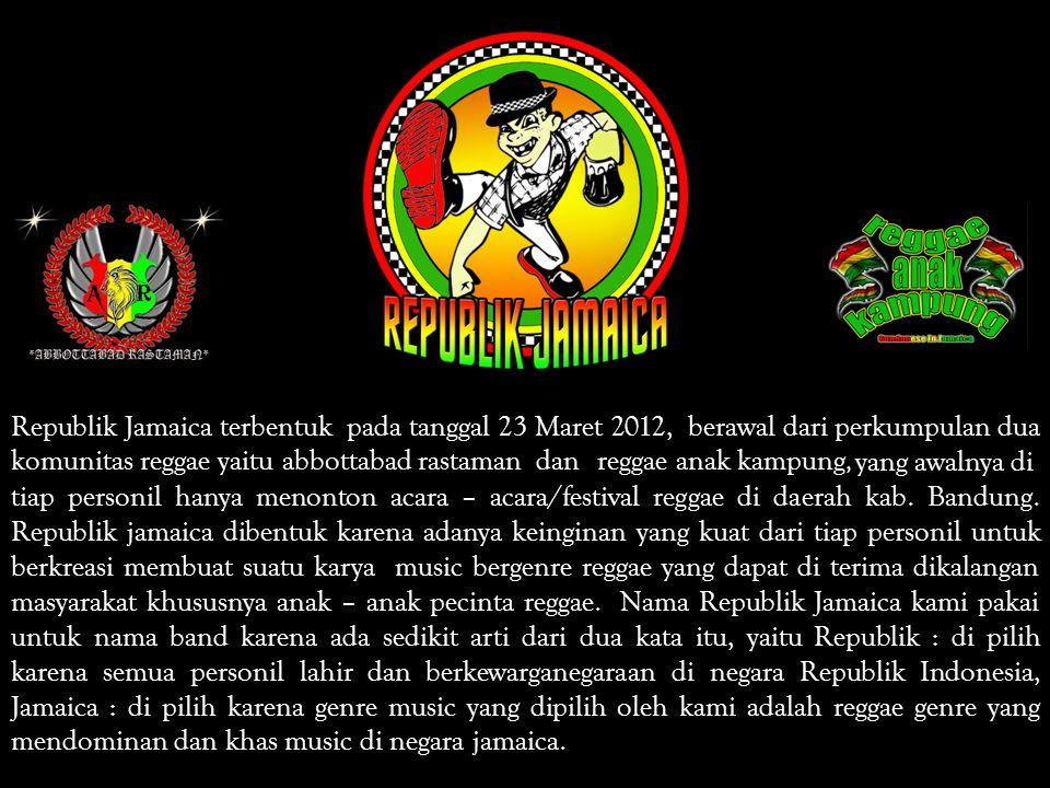 Republik Jamaica terbentuk pada tanggal 23 Maret 2012, berawal dari perkumpulan dua komunitas reggae yaitu