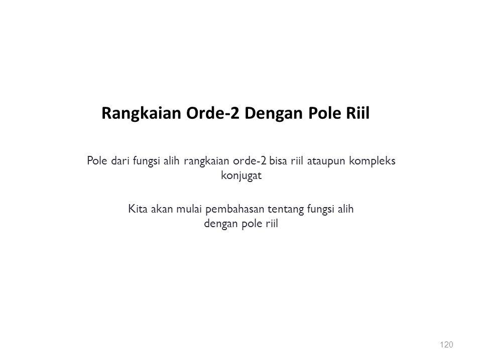 Rangkaian Orde-2 Dengan Pole Riil