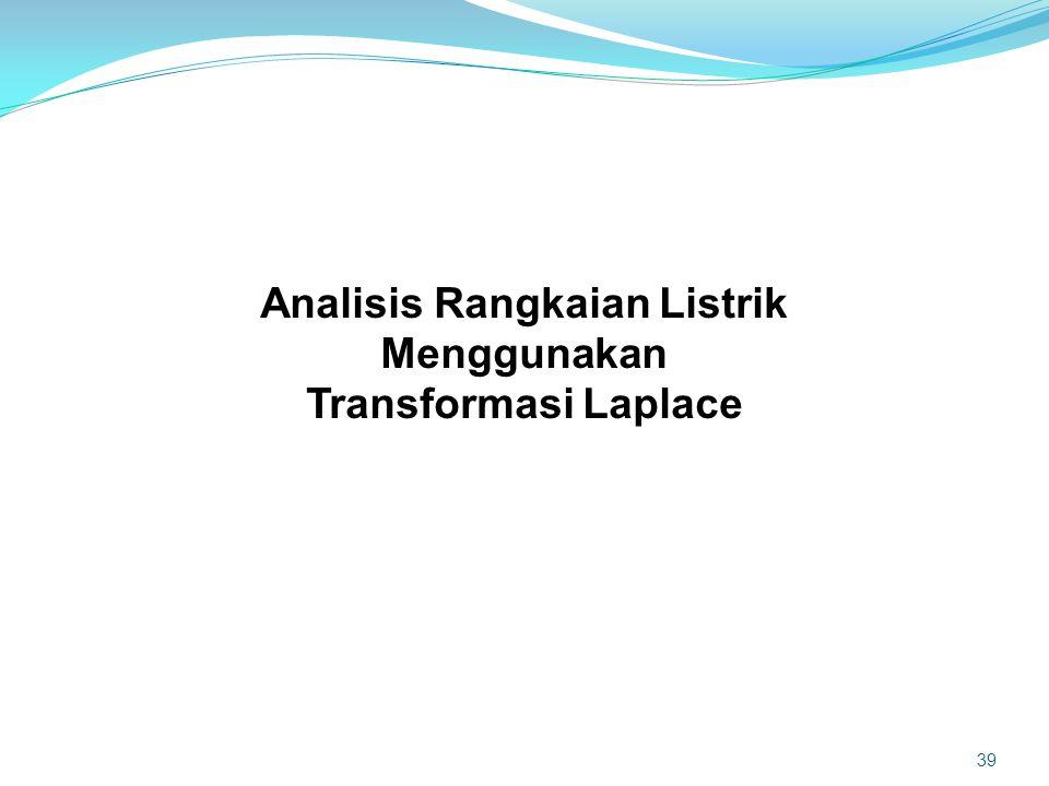 Analisis Rangkaian Listrik Menggunakan Transformasi Laplace