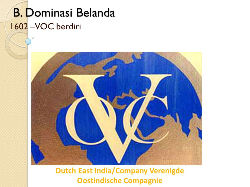 Dutch East India/Company Verenigde Oostindische Compagnie