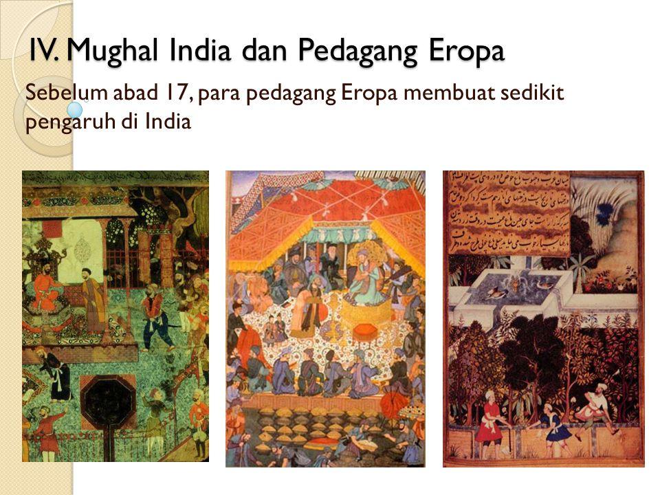 IV. Mughal India dan Pedagang Eropa