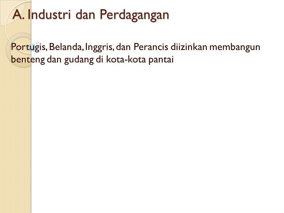 A. Industri dan Perdagangan