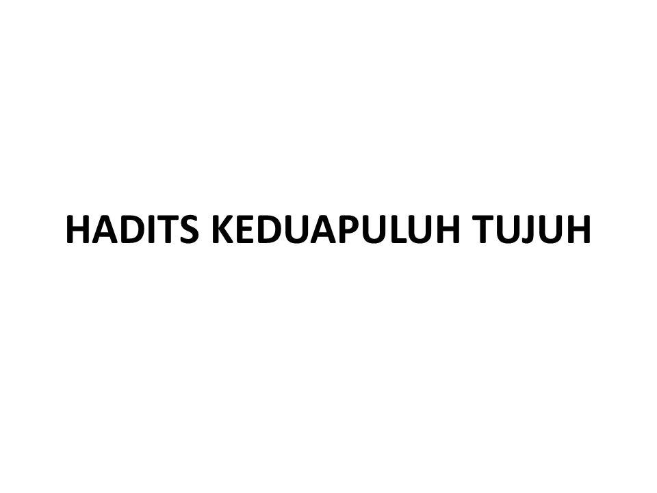 HADITS KEDUAPULUH TUJUH