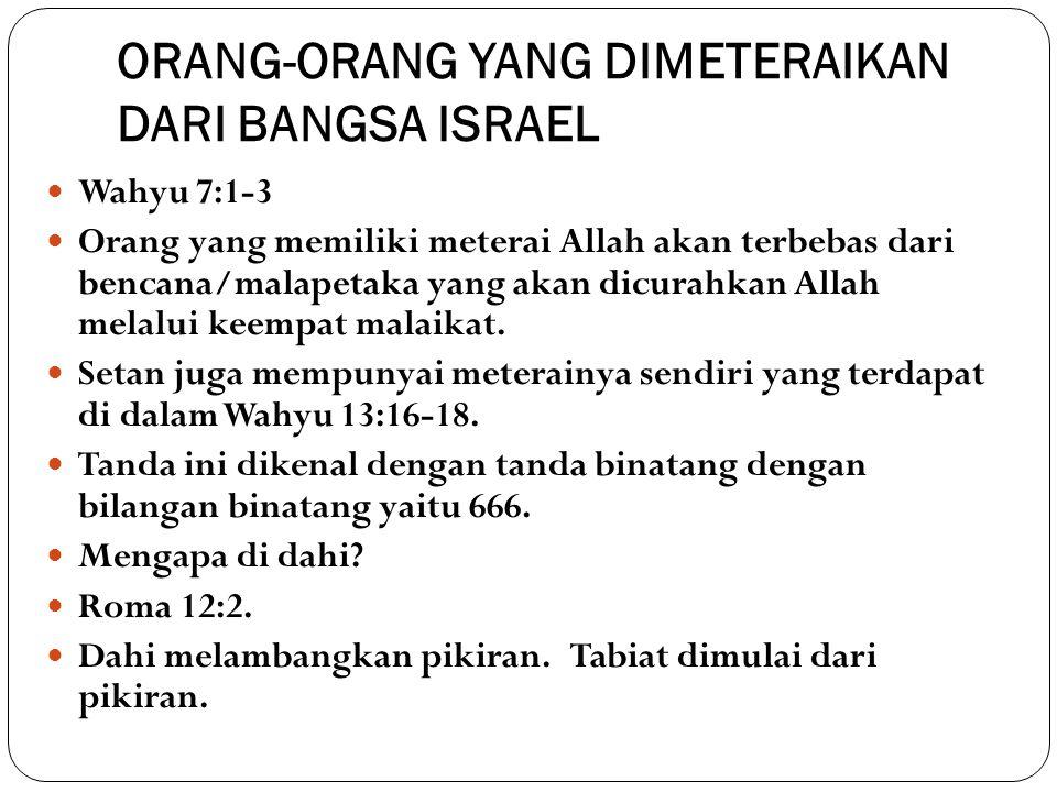 ORANG-ORANG YANG DIMETERAIKAN DARI BANGSA ISRAEL