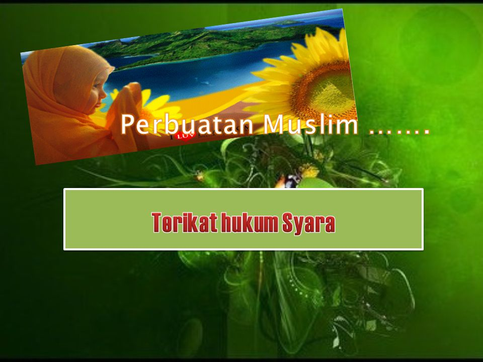 Perbuatan Muslim ……. Terikat hukum Syara
