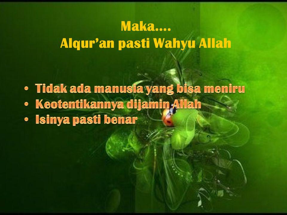Maka…. Alqur'an pasti Wahyu Allah