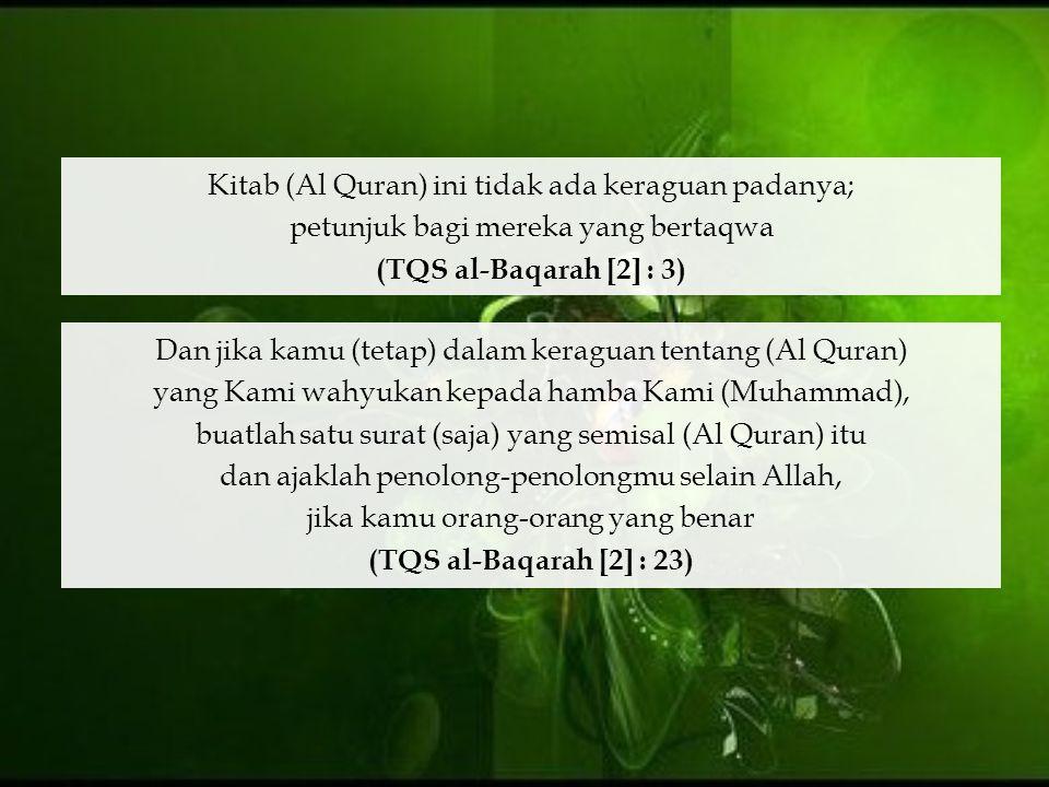 Kitab (Al Quran) ini tidak ada keraguan padanya;