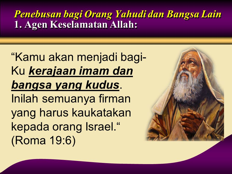 Penebusan bagi Orang Yahudi dan Bangsa Lain 1. Agen Keselamatan Allah: