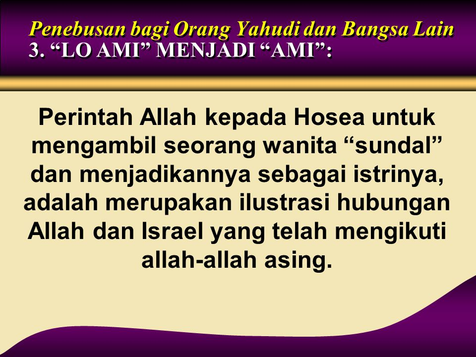 Penebusan bagi Orang Yahudi dan Bangsa Lain 3. LO AMI MENJADI AMI :