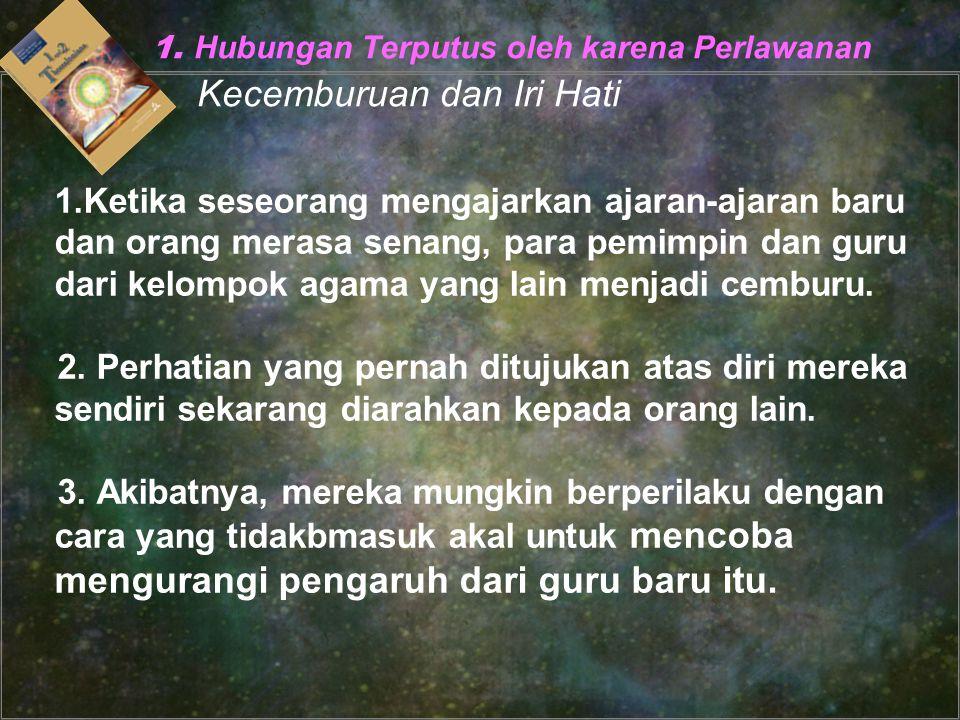 1. Hubungan Terputus oleh karena Perlawanan Kecemburuan dan Iri Hati