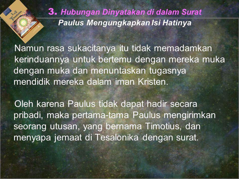 3. Hubungan Dinyatakan di dalam Surat Paulus Mengungkapkan Isi Hatinya