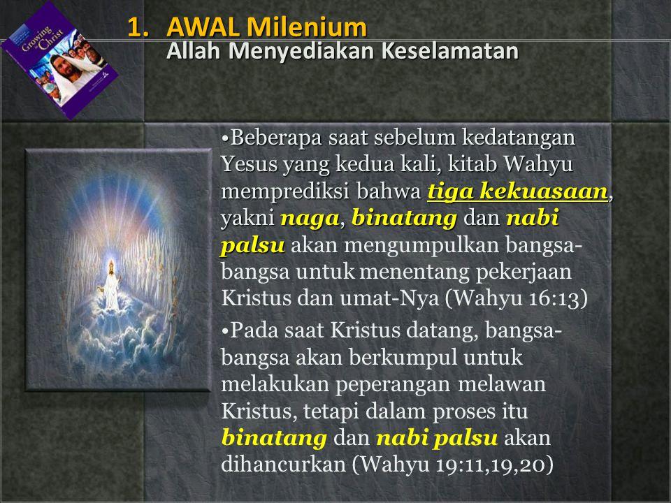 1. AWAL Milenium Allah Menyediakan Keselamatan