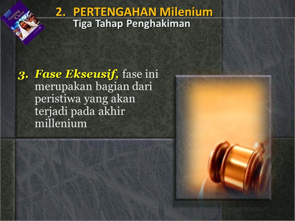 2. PERTENGAHAN Milenium Tiga Tahap Penghakiman