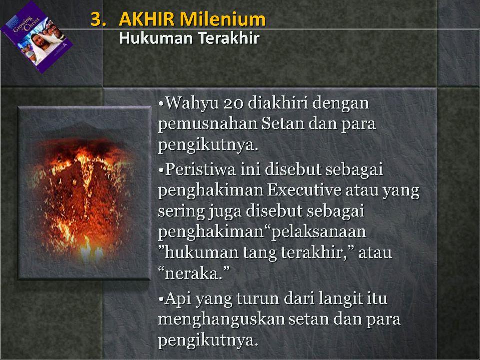 3. AKHIR Milenium Hukuman Terakhir