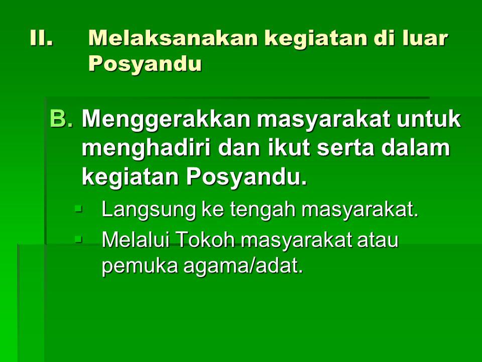 Melaksanakan kegiatan di luar Posyandu