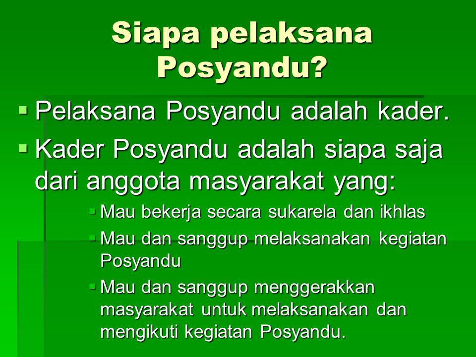Siapa pelaksana Posyandu