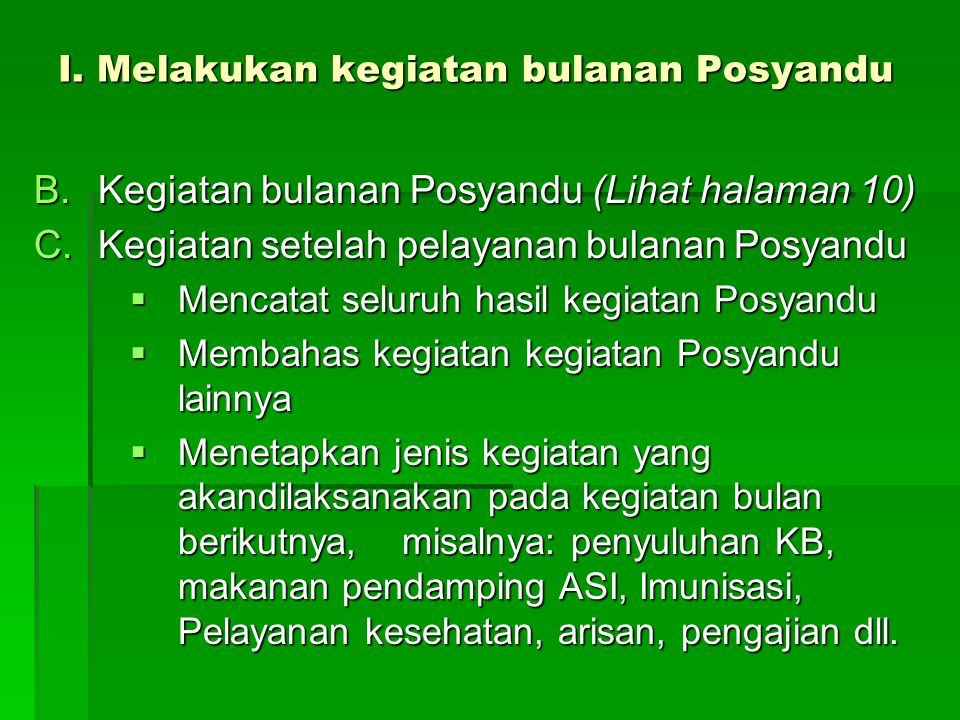 I. Melakukan kegiatan bulanan Posyandu