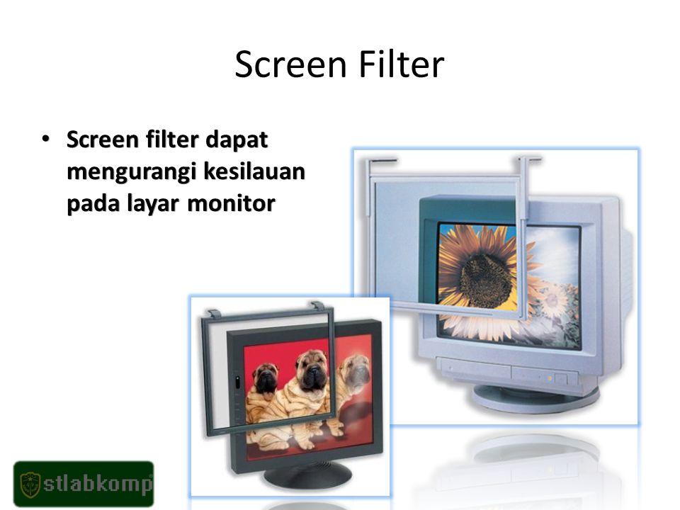Screen Filter Screen filter dapat mengurangi kesilauan pada layar monitor